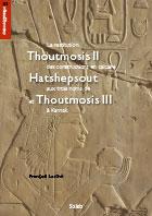 François Larché, La restitution des constructions en calcaire aux trois noms de Thoutmosis II, Hatshepsout et Thoutmosis III à Karnak.