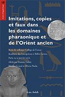 Imitations, copies et faux dans les domaines pharaonique et de l'Orient ancien.