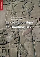 La cour à portique de Thoumosis IV, volume de textes